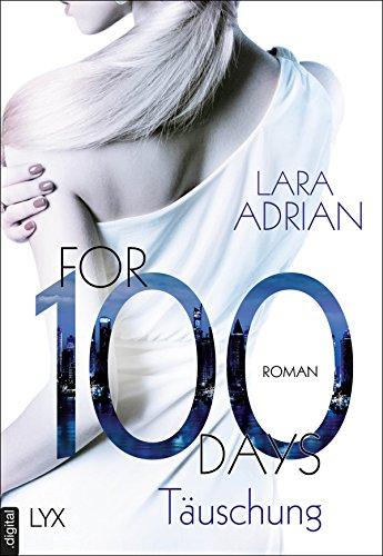 frauenromane bestseller 2016 For 100 Days - Täuschung (Die 100-Reihe 1)