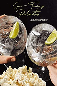 Gin-tonic y palomitas par  Elva Martínez Medina