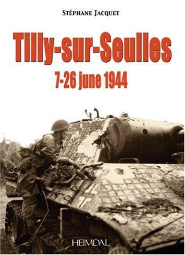 Album mmorial : La bataille de Tilly-sur-Seulles - 1944
