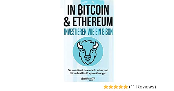 in bitcoin oder ethereum investieren