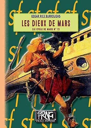 Les Dieux de Mars: (cycle de Mars n° 2) (SF) par Edgar Rice Burroughs