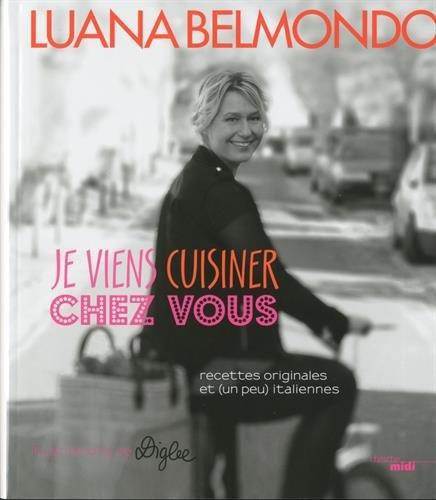 Je viens cuisiner chez vous par Luana BELMONDO