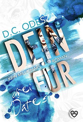 DEIN FÜR ... Drei Dates: Kein Millionärsroman