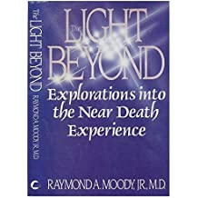 The Light Beyond by Raymond A. Moody (1988-10-17)