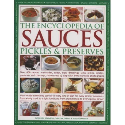 The Encyclopedia of Sauces, Pickles and Preserves by Christine France (2007-01-10)