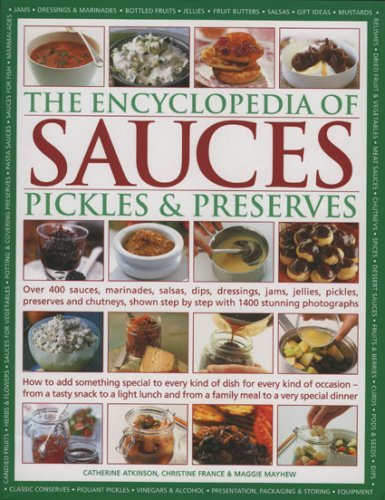 The Encyclopedia of Sauces, Pickles and Preserves by Catherine Atkinson (Illustrated, 4 Sep 2009) Hardcover