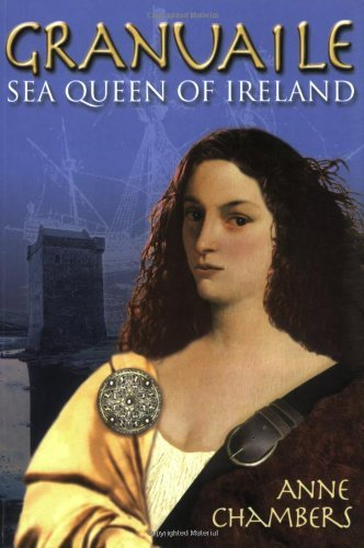 Granuaile: Sea Queen of Ireland by Anne Chambers (2006-09-09)