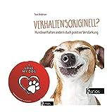 Verhaltensoriginell?: Hundeverhalten ändern durch Positive Verstärkung Gebundenes Buch + I Love My Dog Sticker by Collectix