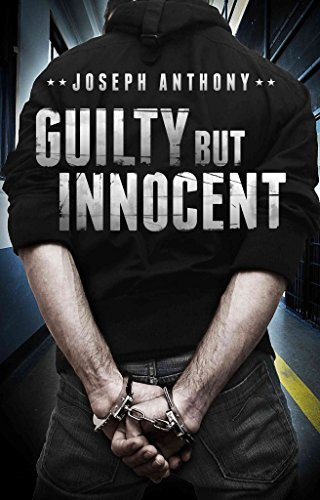 [(Guilty But Innocent)] [By (author) Joseph Anthony] published on (November, 2014)