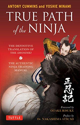 True Path of the Ninja: The Definition Translation of the Shoninki por Antony, MA Cummins