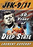 JFK - 9/11: 50 Years of Deep State