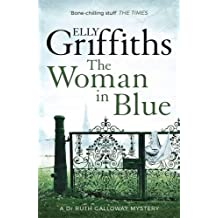 The Woman In Blue: The Dr Ruth Galloway Mysteries 8