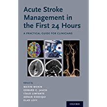 Acute Stroke Management in the First 24 Hours: A Practical Guide for Clinicians (English Edition)