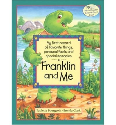 [ [ FRANKLIN AND ME (US) (FRANKLIN (KIDS CAN HARDCOVER)) BY(BOURGEOIS, PAULETTE )](AUTHOR)[HARDCOVER]