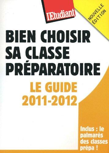 Bien choisir sa classe préparatoire - Le guide 2011-2012 par Myriam Greuter, Philippe Mandry