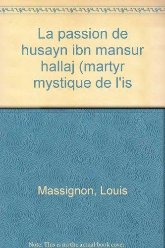 La Passion de Hallaj par l. Massignon