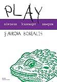 Play & Aurora Borealis