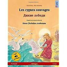 Les cygnes sauvages – Dikie lebedi. Livre bilingue pour enfants adapté d'un conte de fées de Hans Christian Andersen (français – russe)