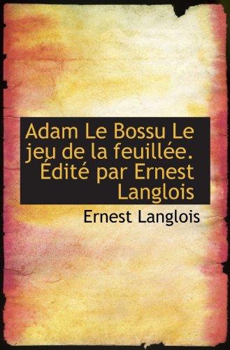adam-le-bossu-le-jeu-de-la-feuillee-edite-par-ernest-langlois