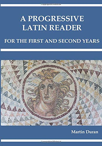 A PROGRESSIVE LATIN READER: First and Second Years