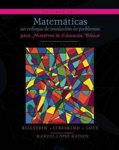 Matemáticas: un enfoque de resolución de problemas para maestros de educación básica: Volumen tres: Volume 3 (Matemáticas: resolución de problemas)