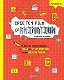 Telecharger Livres Cree ton film d animation 10 etapes pour realiser un film en stop motion ou un dessin anime (PDF,EPUB,MOBI) gratuits en Francaise