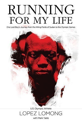 Running for My Life: One Lost Boy's Journey from the Killing Fields of Sudan to the Olympic Games Int Edition by Lomong, Lopez, Tabb, Mark published by Thomas Nelson Inc (2012) Paperback