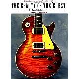 The Beauty of the 'Burst: Gibson Sunburst Les Pauls from '58 to '60: Gibson Sunburst Les Pauls from 1958 to 1960
