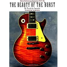 The Beauty of the 'Burst: Gibson Sunburst Les Pauls from '58 to '60: Gibson Sunburst Les Pauls from 1958 to 1960