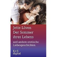 Der Sommer ihres Lebens und andere erotische Liebesgeschichten (German Edition)