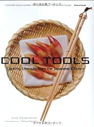 Cool Tools: Cooking Utensils from the Japanese Kitchen by Kate Klippensteen (2006-04-07)