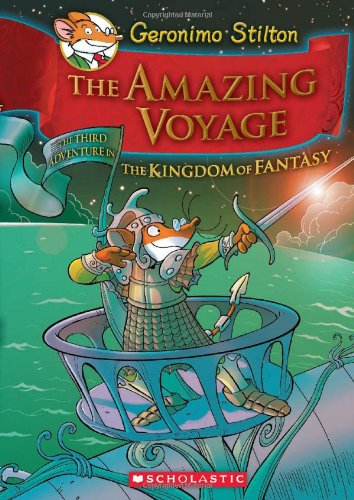 The Amazing Voyage (Geronimo Stilton and the Kingdom of Fantasy)