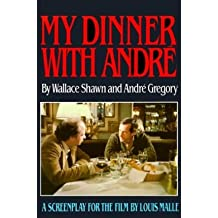 [(My Dinner with Andre: A Screenplay )] [Author: Shawn P. Wallace] [Jan-1994]