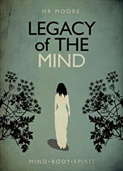 Legacy of the Mind (The Legacy Trilogy Book 1) by [Moore, HR]