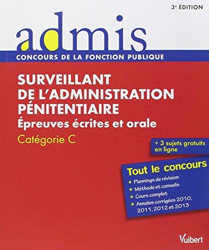 Concours Surveillant de l'administration pnitentiaire - Ecrit et oral - Catgorie C - Admis - Tout le concours