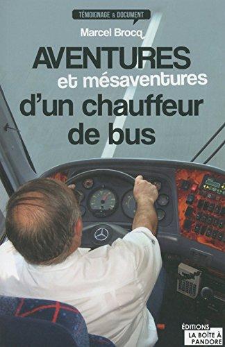 Aventures et mésaventures d'un chauffeur de bus por Marcel Brocq