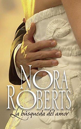 La búsqueda del amor (Nora Roberts) por Nora Roberts