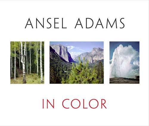 Ansel Adams In Color: Revised and Expanded Edition di Ansel Adams