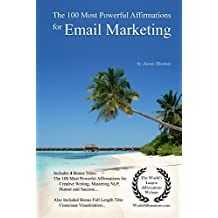 Affirmation   The 100 Most Powerful Affirmations for Email Marketing — With 4 Positive Daily Self Affirmation Bonus Books on Creative Writing, Mastering NLP, Humor & Success — for Men & Women