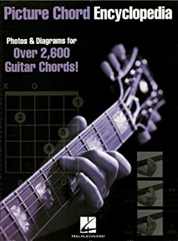 Picture Chord Encyclopedia: Photos & Diagrams for 2,600 Guitar Chords! by [Hal Leonard Corporation]