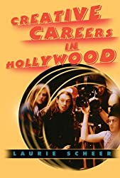 Creative Careers in Hollywood by Laurie Scheer (2002-10-01)