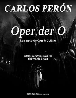 CARLOS PERON Oper der O: Eine erotische Oper in 2 Akten von [Peron, Carlos, McLellan, Osbert]