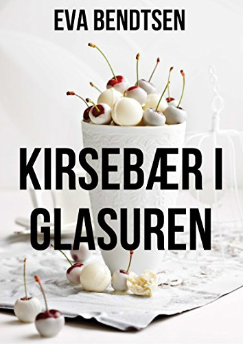 Kirsebær i glasuren (Danish Edition)