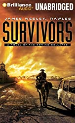 Survivors: A Novel of the Coming Collapse by James Wesley Rawles (2012-09-25)