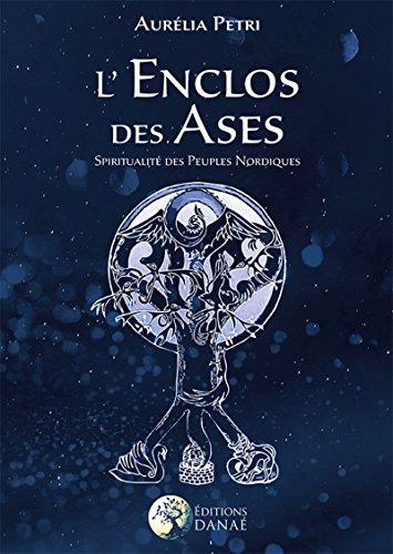 L'enclos des Ases : Spiritualité des Hommes du Nord