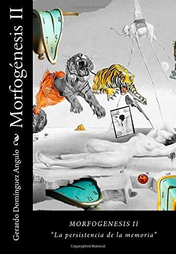 Morfogenesis II La persistencia de la memoria: Volume 2
