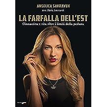 La farfalla dell'est: Ginnastica e vita oltre i limiti della pedana (Italian Edition)