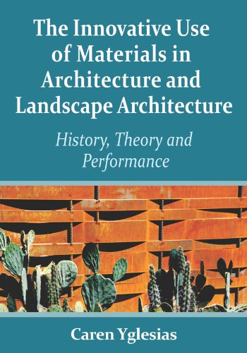 The Innovative Use of Materials in Architecture and Landscape Architecture: History, Theory and Performance (English Edition)