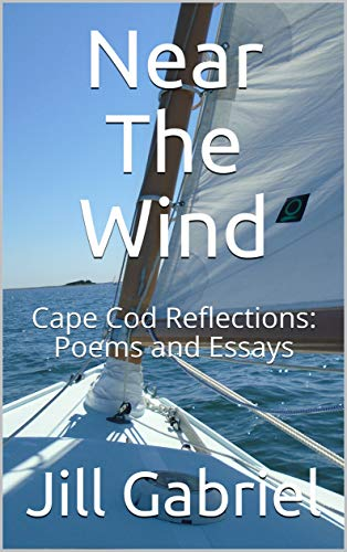 Near The Wind: Cape Cod Reflections: Poems and Essays (English Edition) -