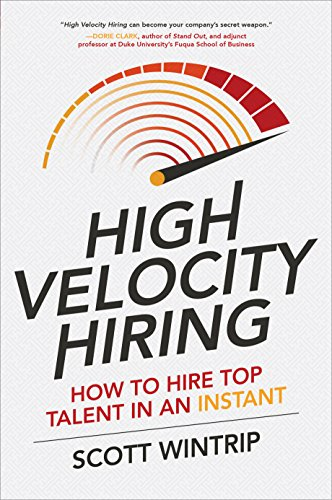 High Velocity Hiring: How to Hire Top Talent in an Instant (English Edition)